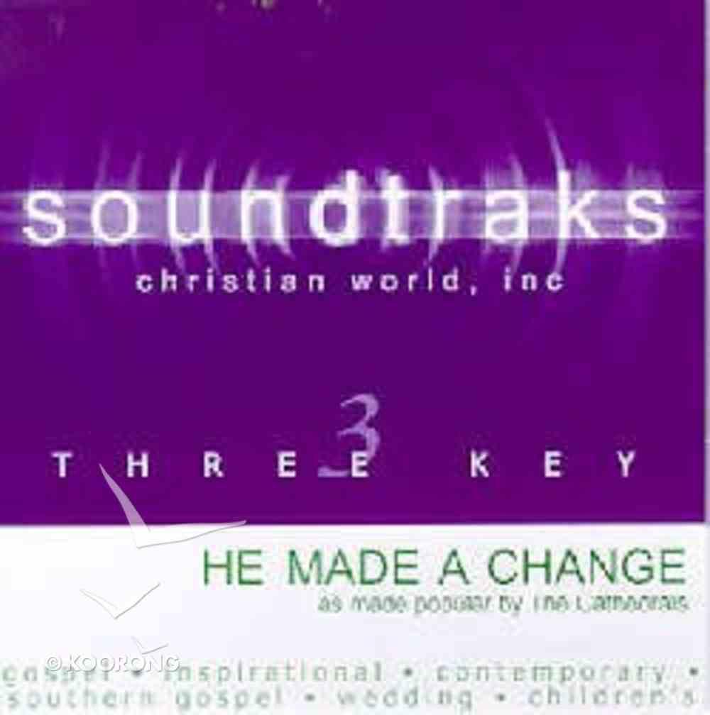 He Made a Change (Accompaniment) CD