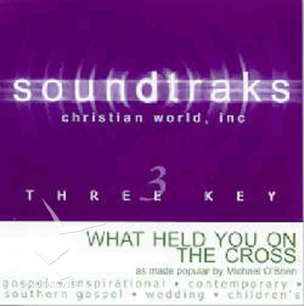 What Held You on the Cross (Accompaniment) CD