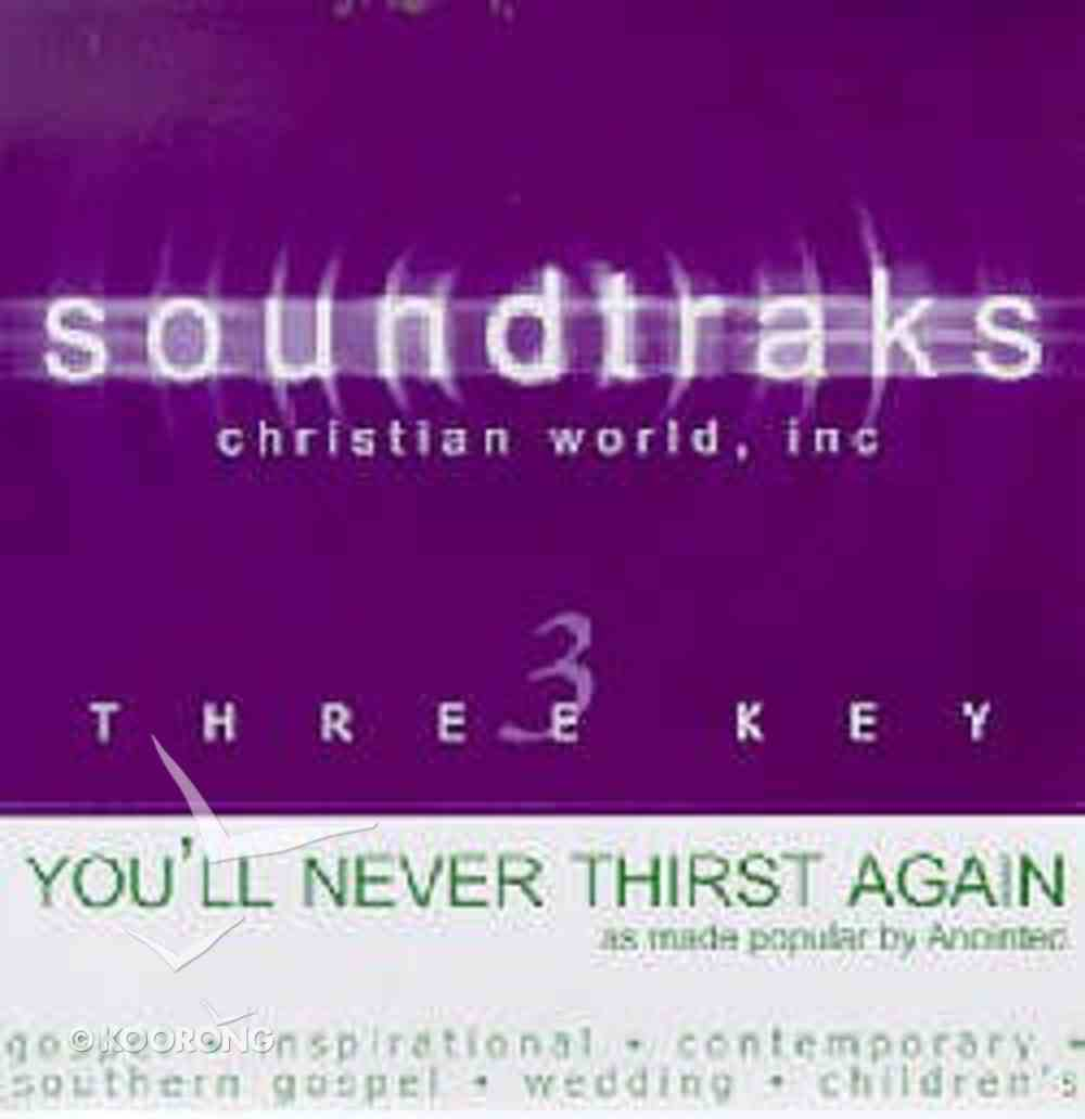 You'll Never Thirst Again (Accompaniment) CD