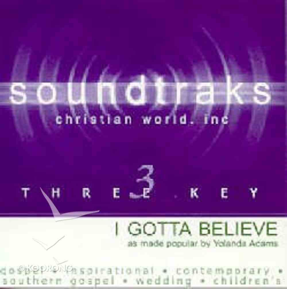 I Gotta Believe (Accompaniment) CD