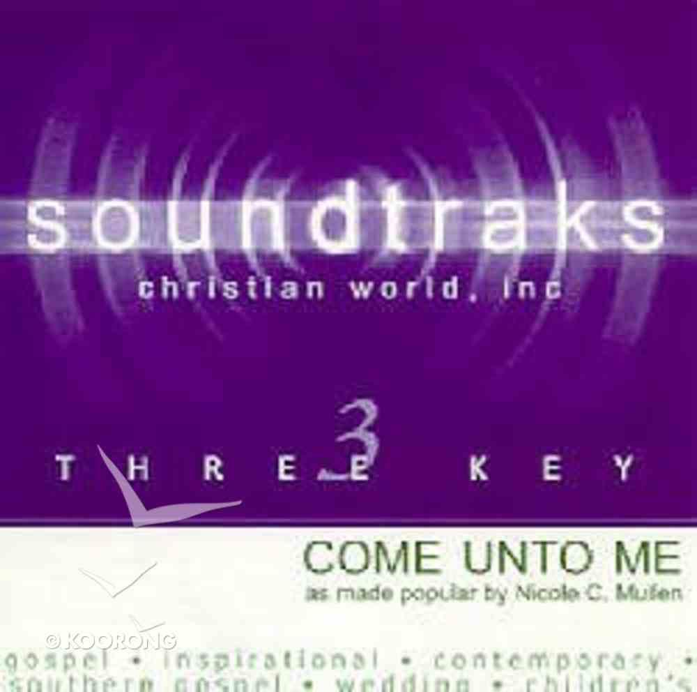 Come Unto Me (Accompaniment) CD