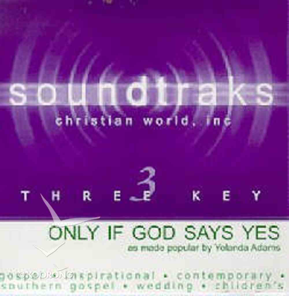 Only When God Says Yes (Accompaniment) CD