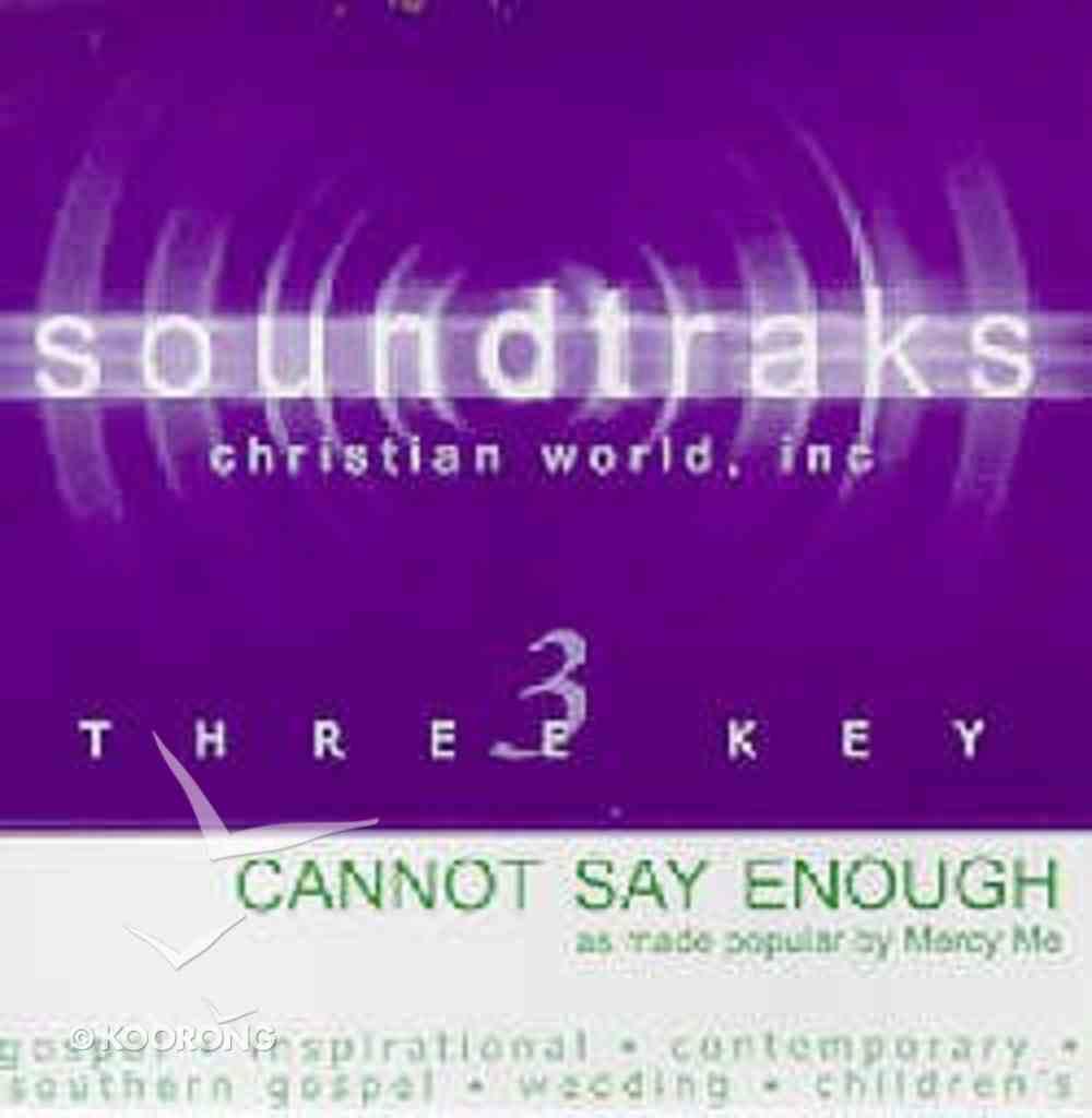 Cannot Say Enough (Accompaniment) CD