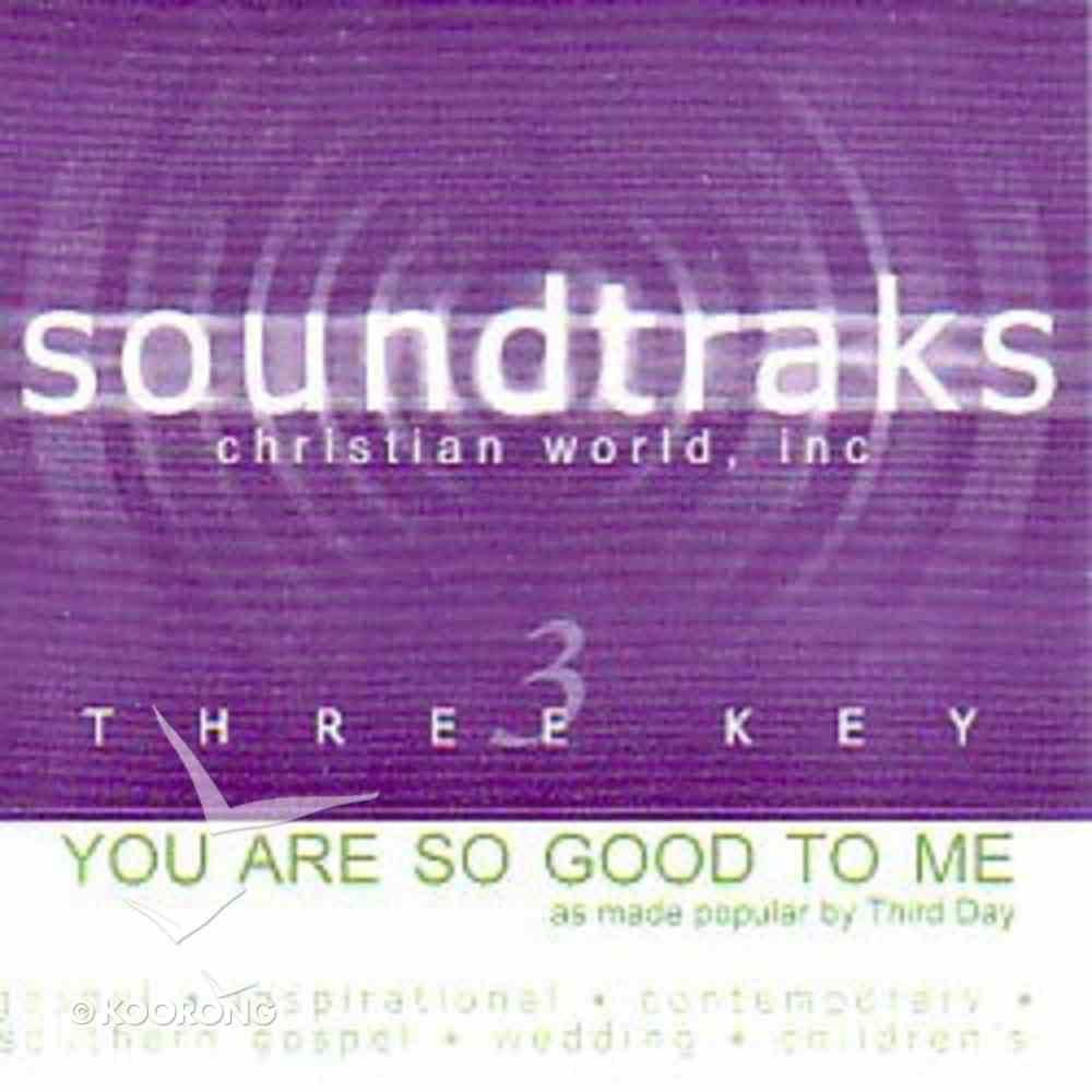 You Are So Good to Me (Accompaniment) CD