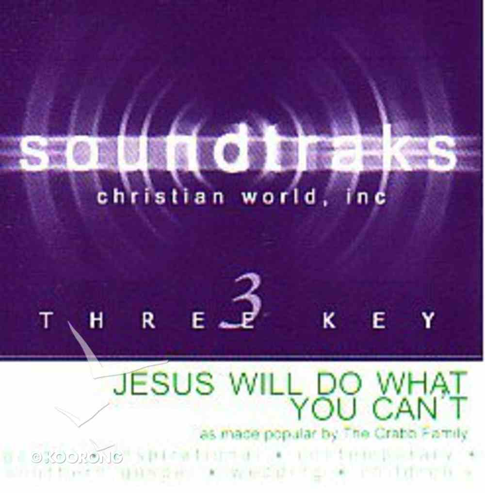 Jesus Will Do What You Can't (Accompaniment) CD