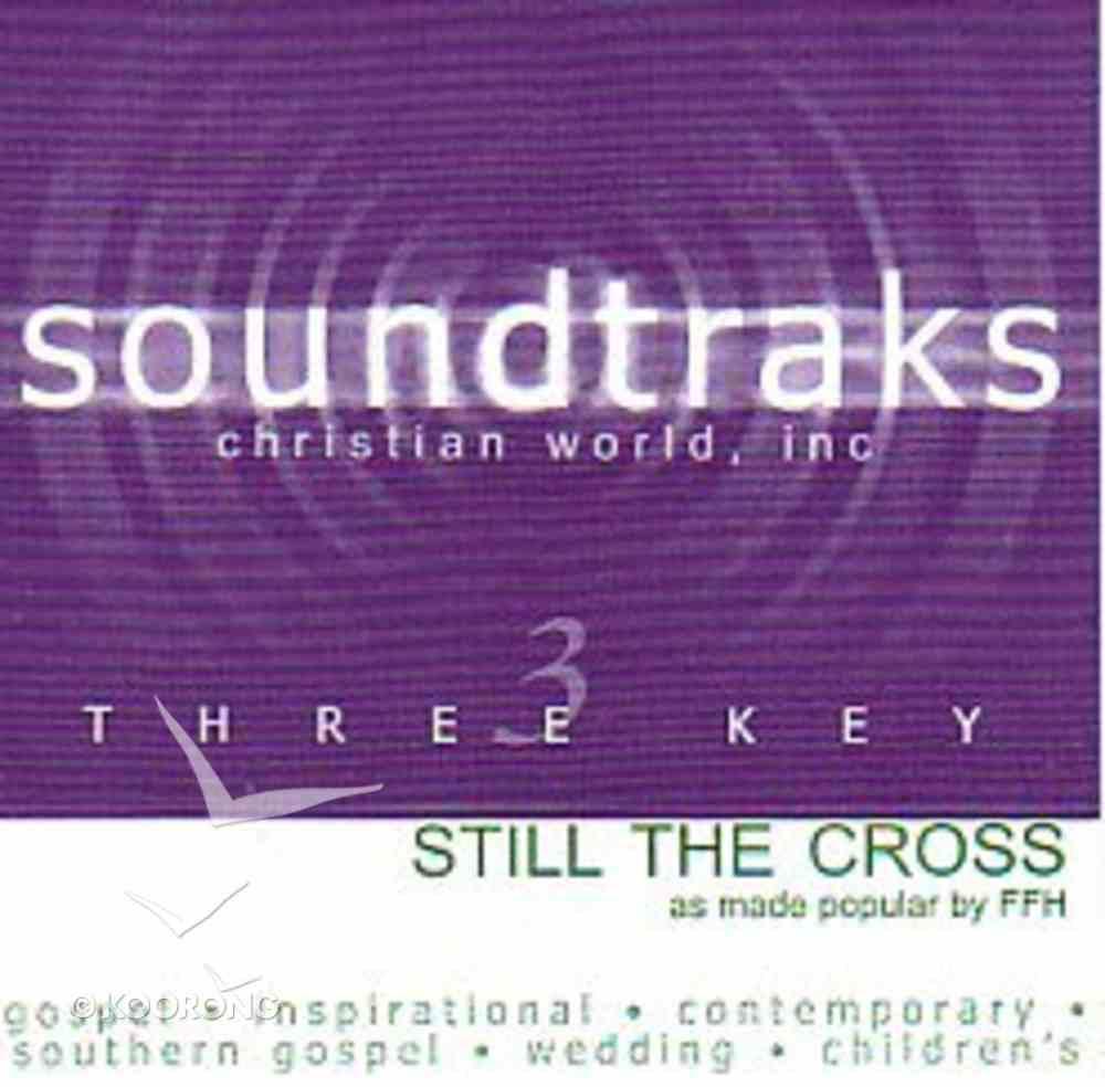 Still the Cross (Accompaniment) CD