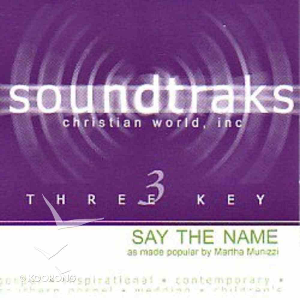Say the Name (Accompaniment) CD