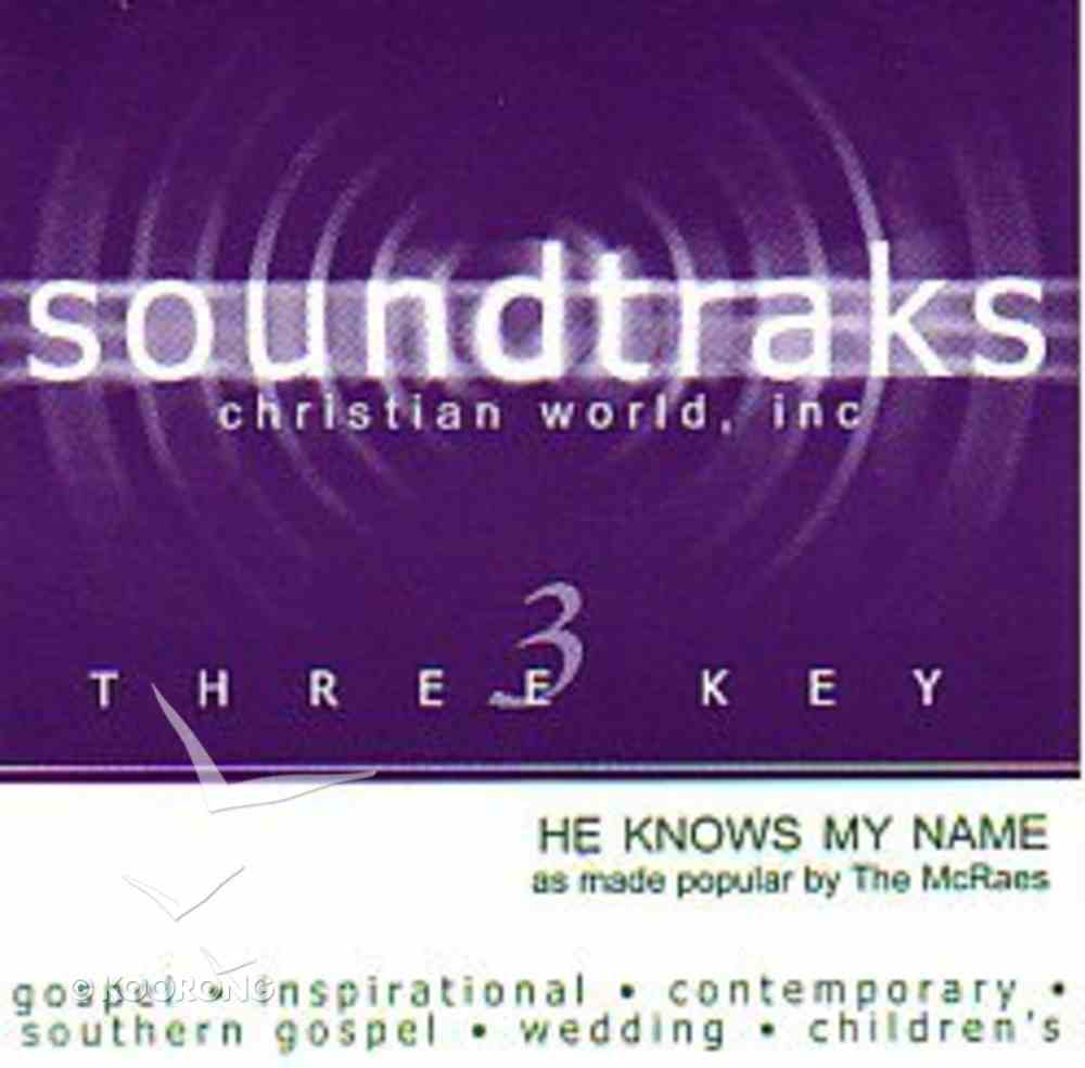 He Knows My Name (Accompaniment) CD