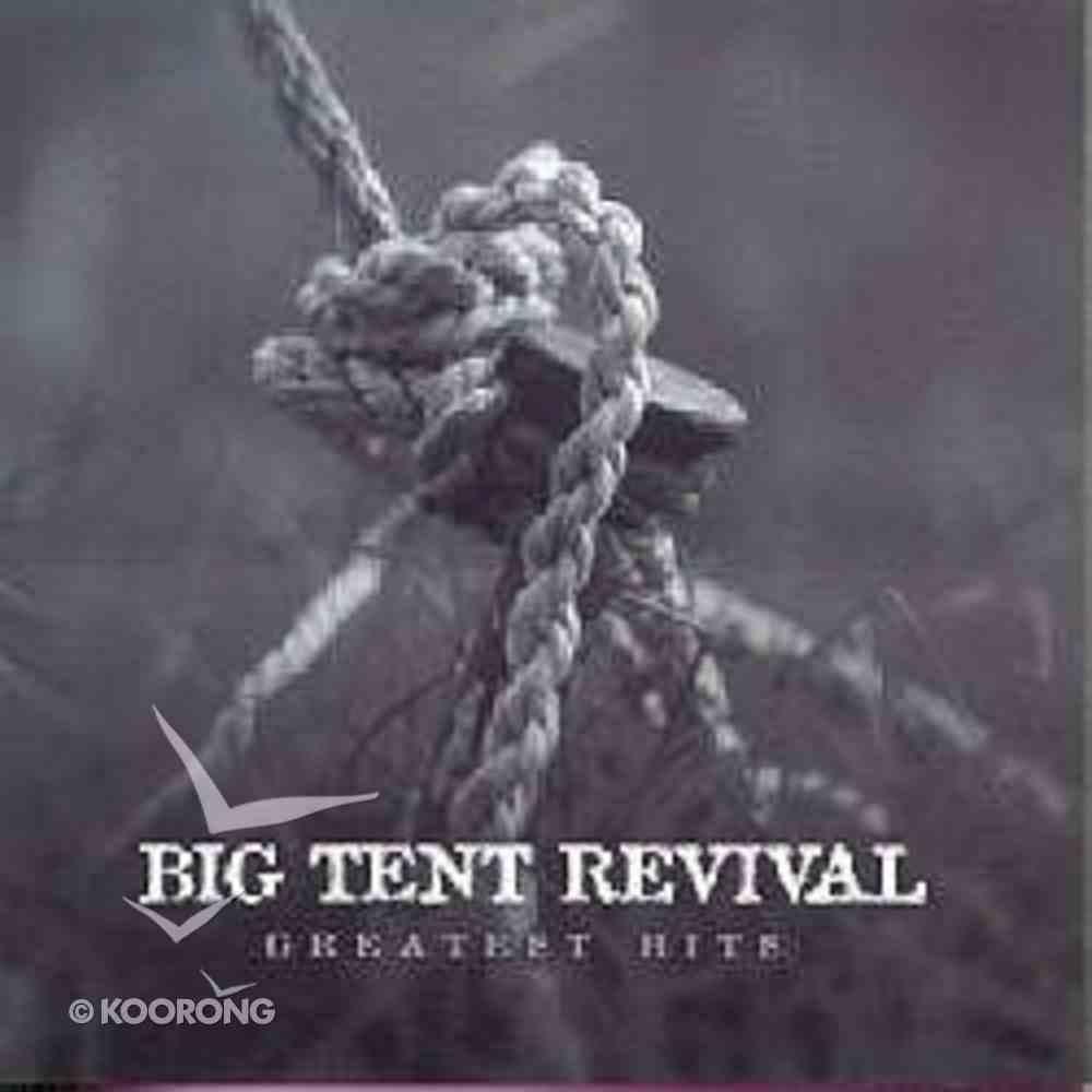 Big Tent Revival Greatest Hits CD
