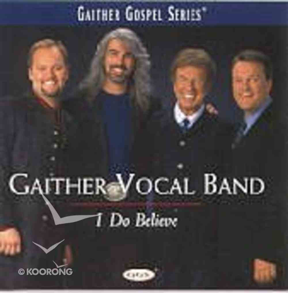I Do Believe (Gaither Vocal Band Series) CD
