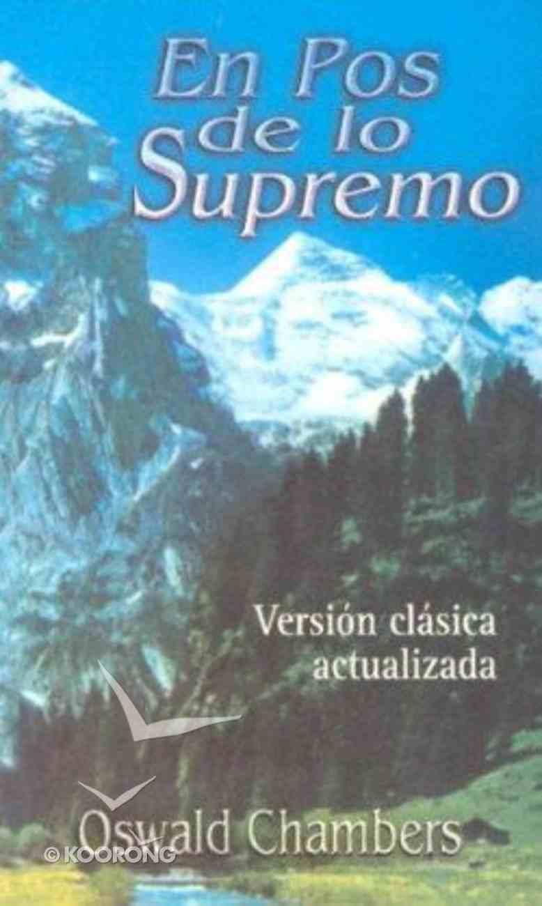En Pos De Lo Supremo (My Utmost For His Highest) Mass Market