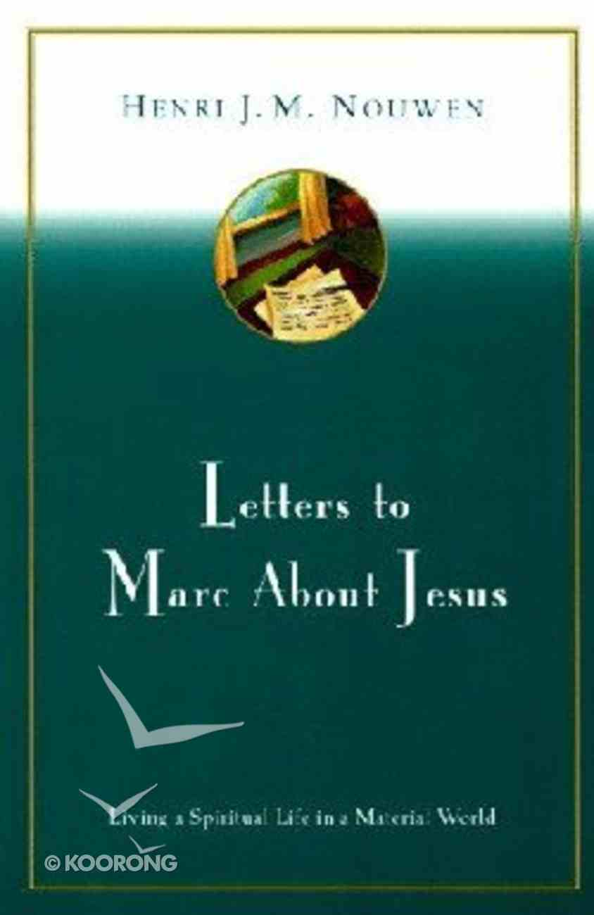 Letters to Marc About Jesus: Living a Spiritual Life in a Material World Paperback