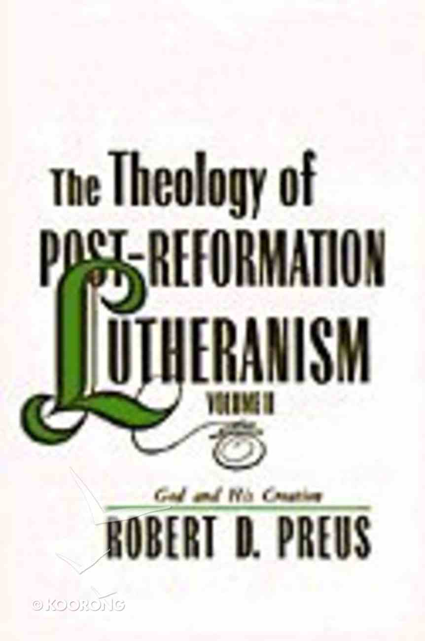The Theology of Post-Reformation Lutheranism (Vol 2) Paperback