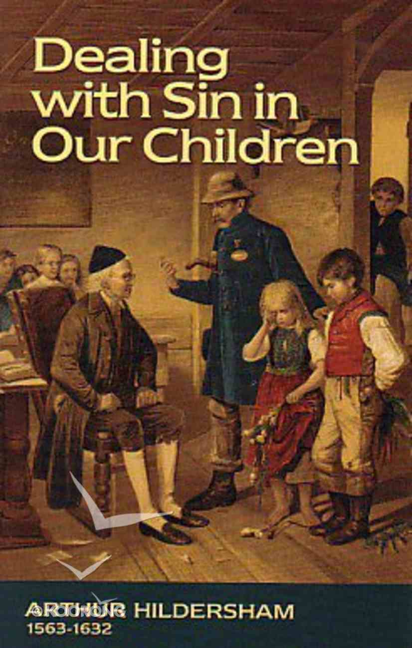 Dealing With Sin in Our Children Paperback
