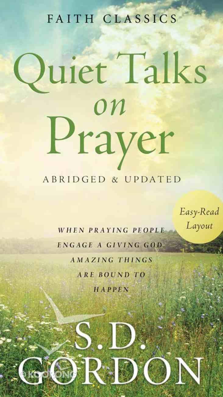 Quiet Talks on Prayer (Faith Classics Series) Mass Market
