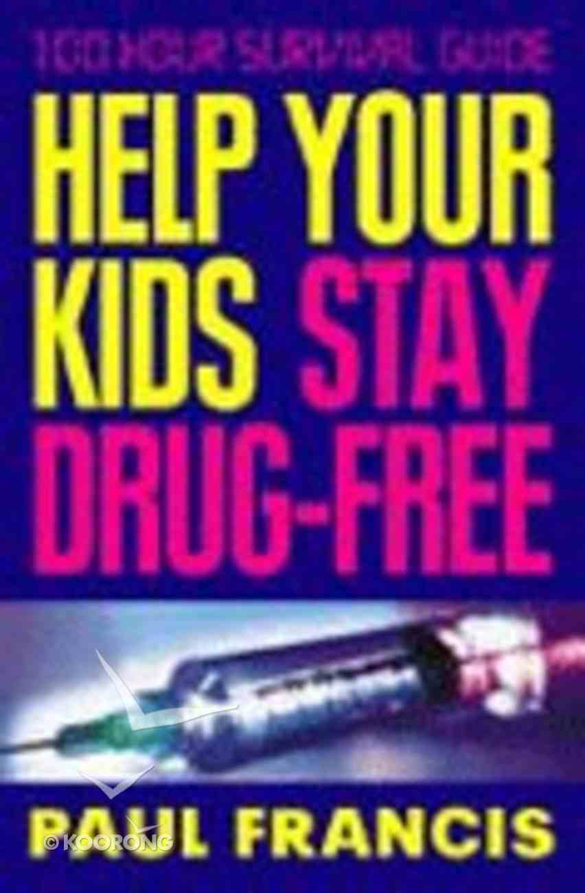 Help Your Kids Stay Drug Free Paperback