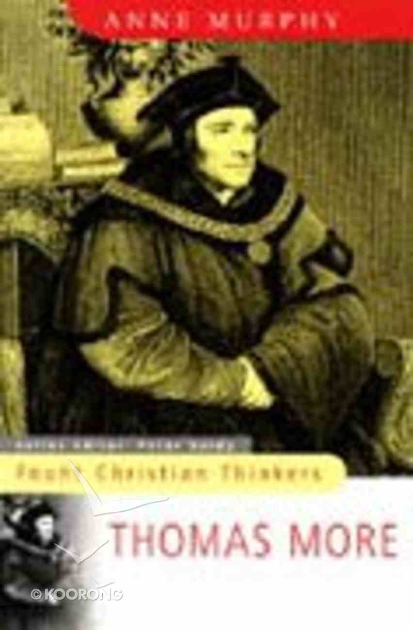 Fount Christian Thinkers: Thomas More Paperback