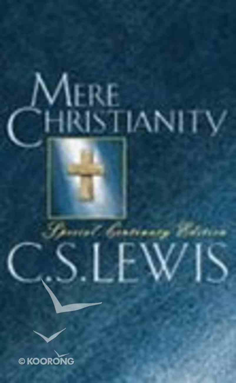Mere Christianity (Centenary Edition) Hardback