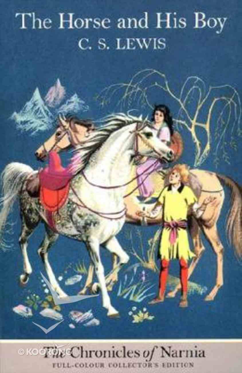 The Narnia #03: Horse and His Boy (B Format Colour Edition) (#03 in Chronicles Of Narnia Series) Paperback