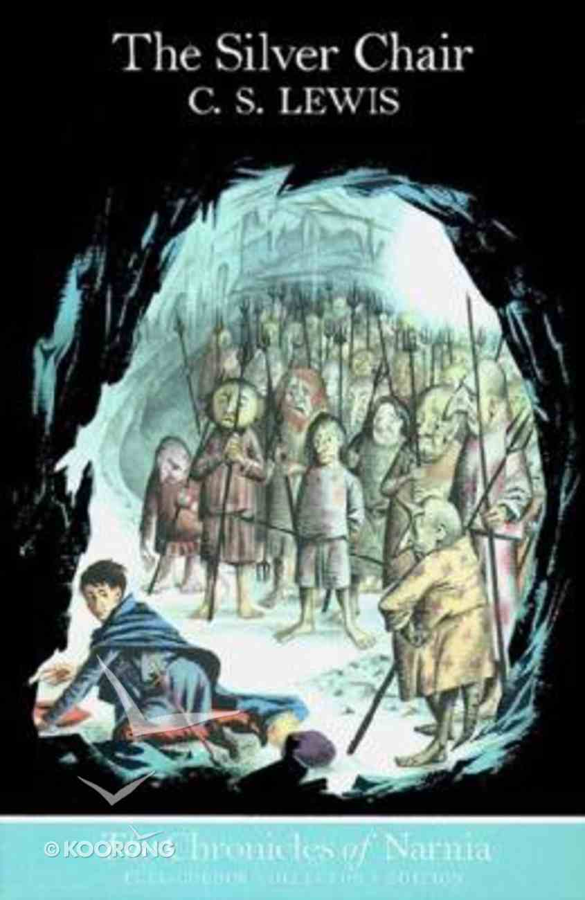 The Narnia #06: Silver Chair (B Format Colour Ed) (#06 in Chronicles Of Narnia Series) Paperback
