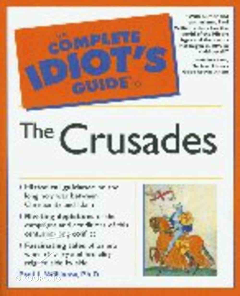 Complete Idiot's Guide to the Crusades (Complete Idiot's Guide Series) Paperback
