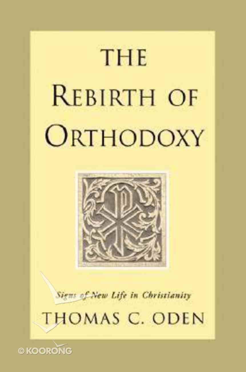 The Rebirth of Orthodoxy Hardback