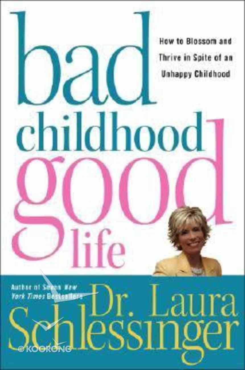 Bad Childhood, Good Life Hardback