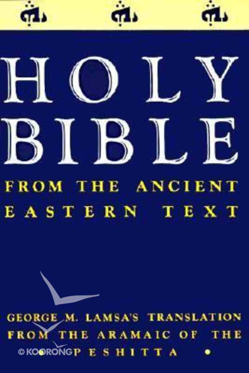 Aramaic/Pershitta Ancient Eastern Text Lamsa Bible Paperback