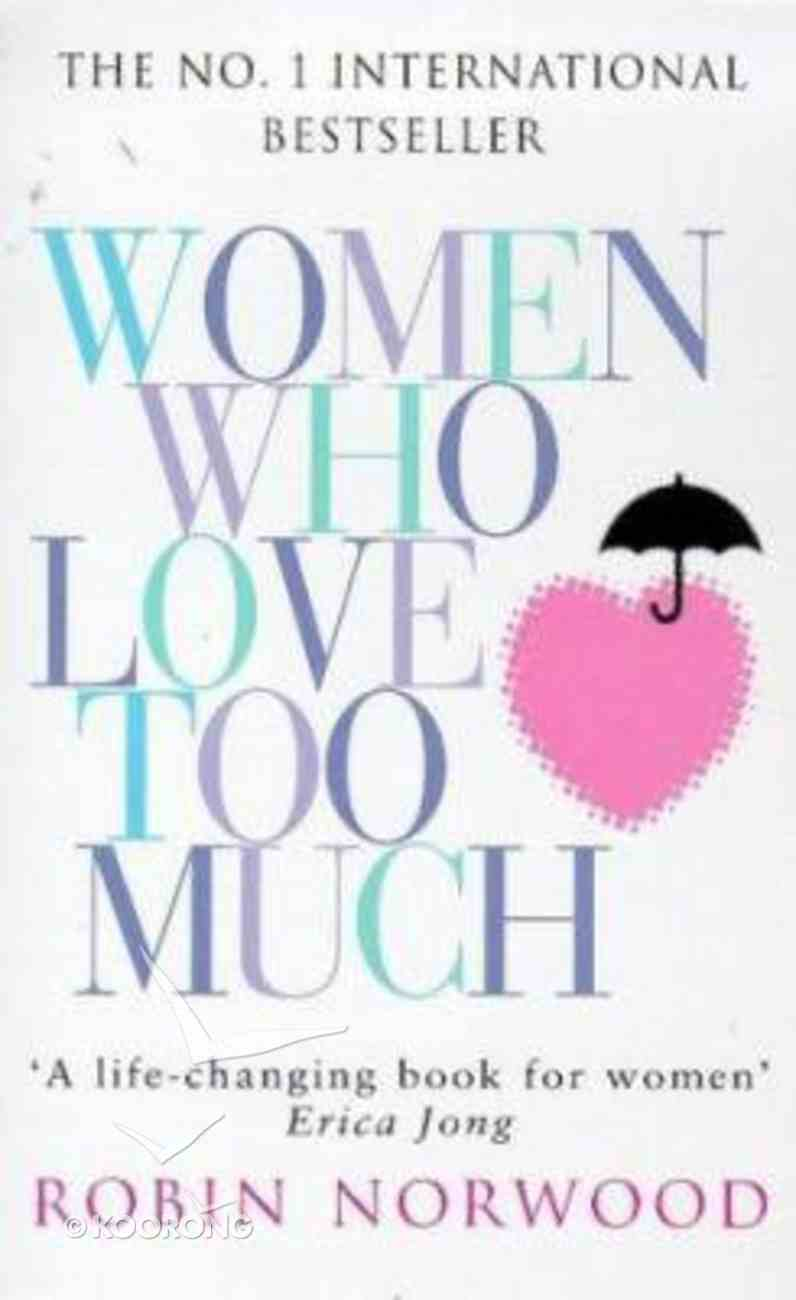 Women Who Love Too Much Paperback