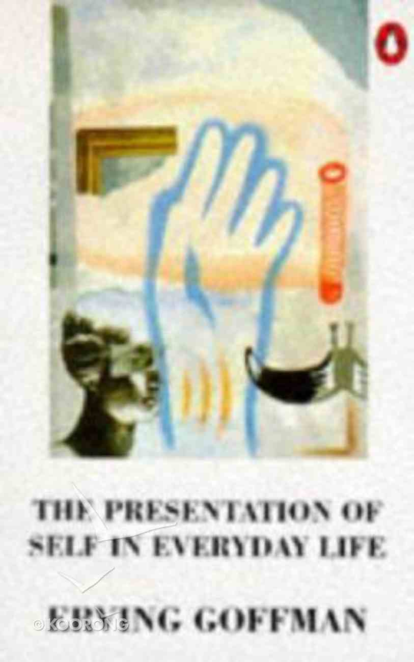Presentation of Self in Everyday Life Paperback