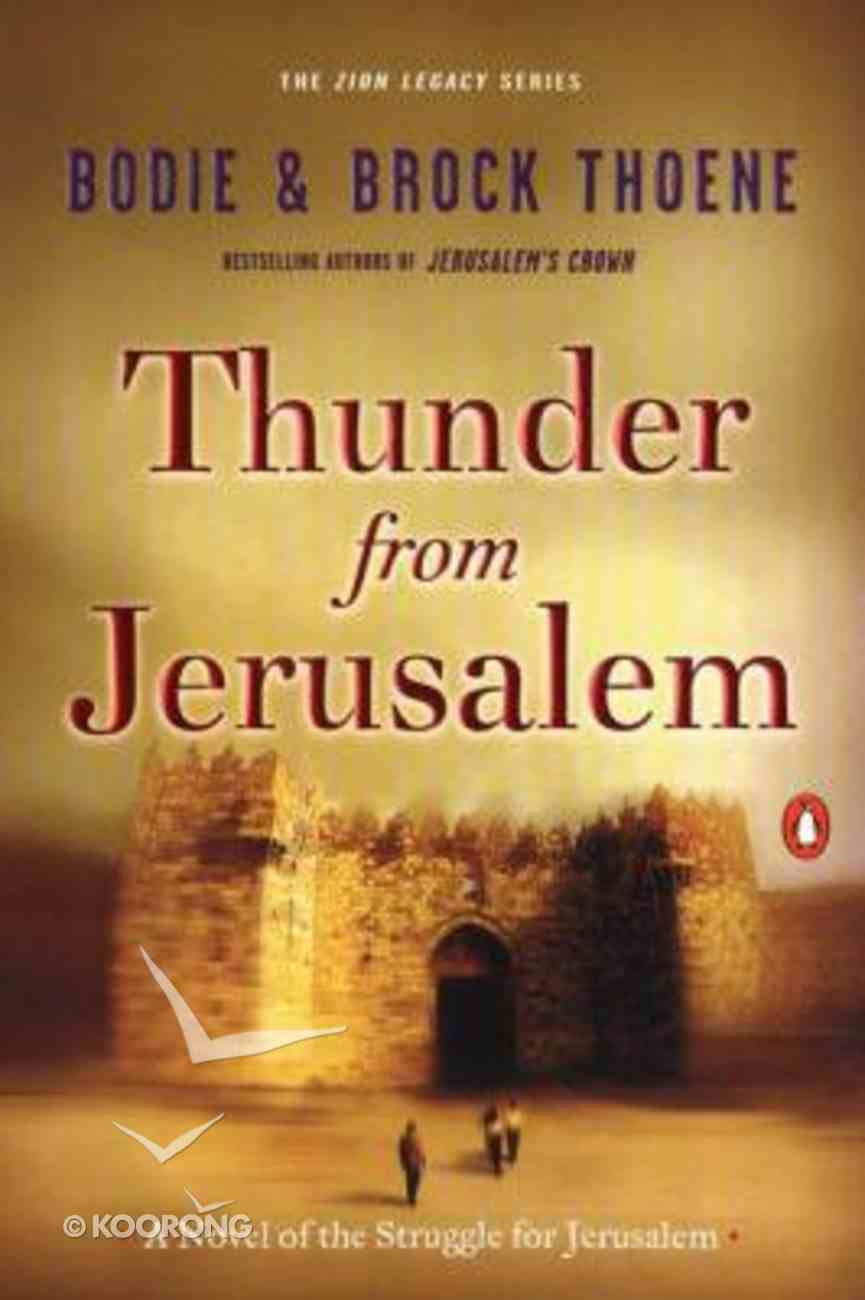 Thunder From Jerusalem (#02 in Zion Legacy Series) Paperback