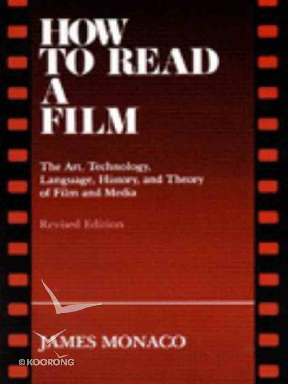 How to Read a Film: The Art, Technology, Language Paperback