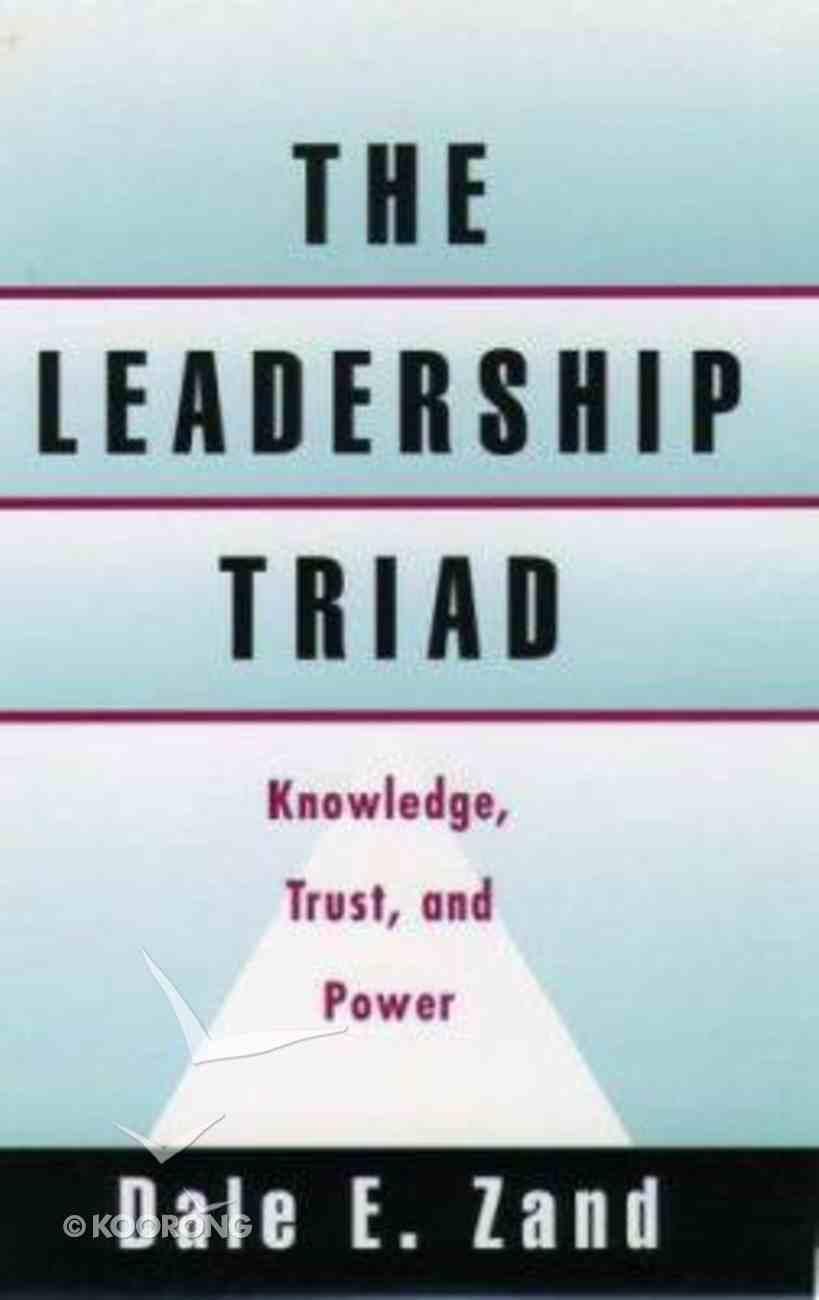 Leadership Triad: Knowledge Trust and Power Hardback