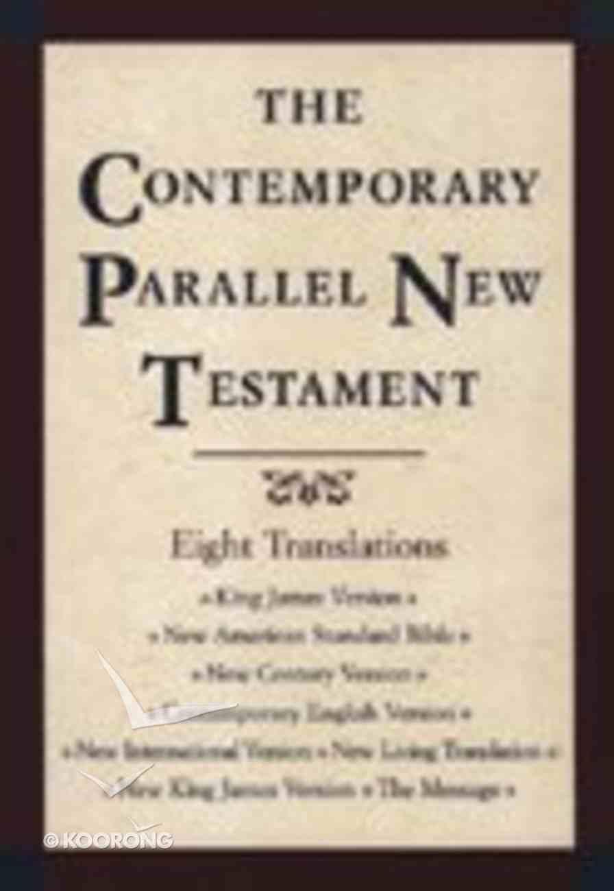 Kjv/Nasb/Ncv/Cev/Niv/Nlt/Nkjv/Msg Contemporary Parallel New Testament Hardback