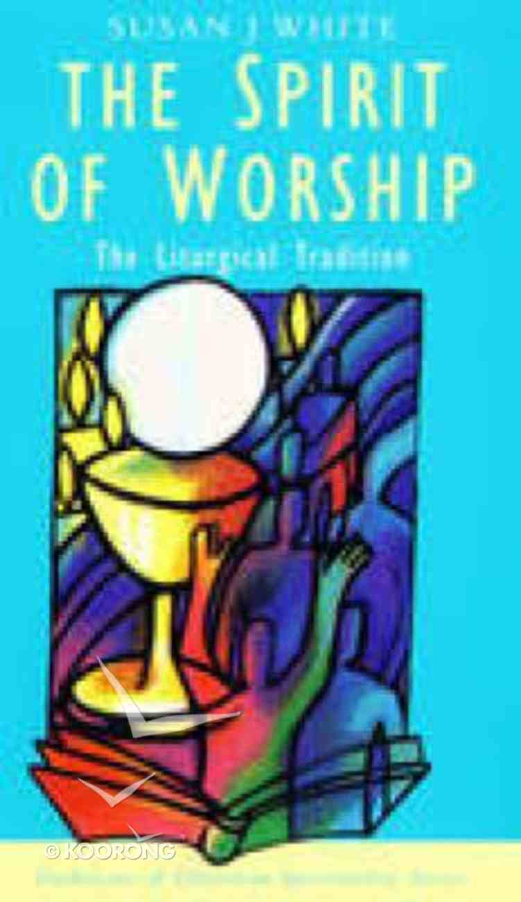 The Spirit of Worship (Traditions Of Christian Spirituality Series) Paperback