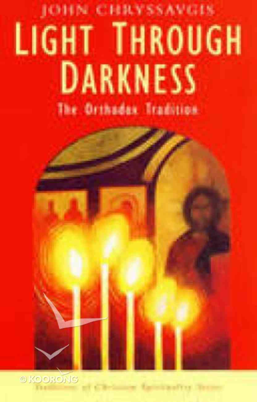 Light Through Darkness (Traditions Of Christian Spirituality Series) Paperback