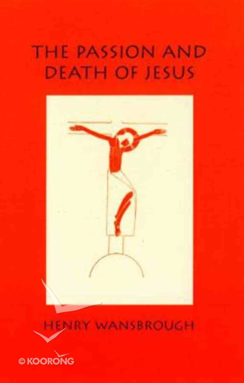 The Passion and Death of Jesus Paperback
