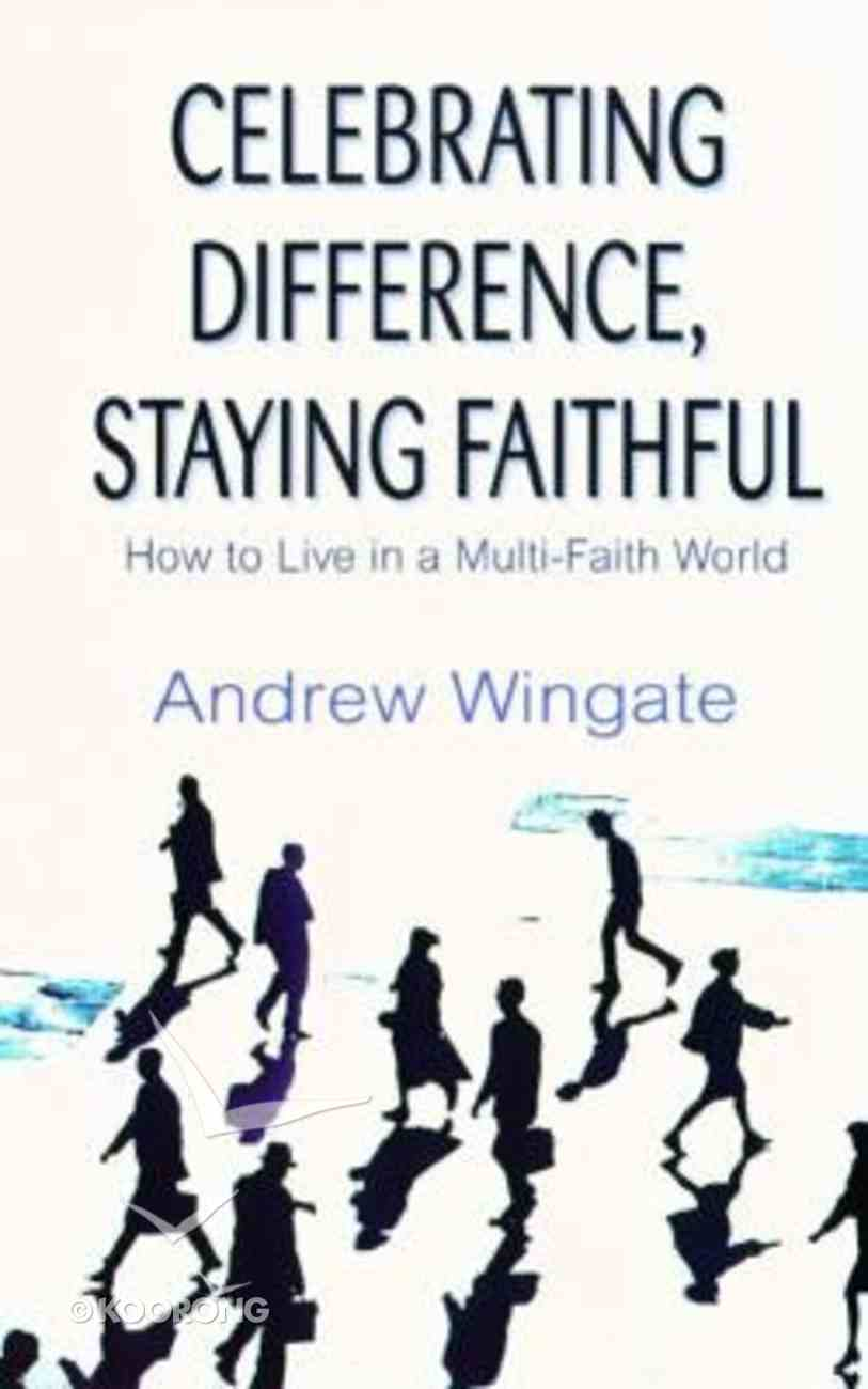 Celebrating Difference, Staying Faithful Paperback