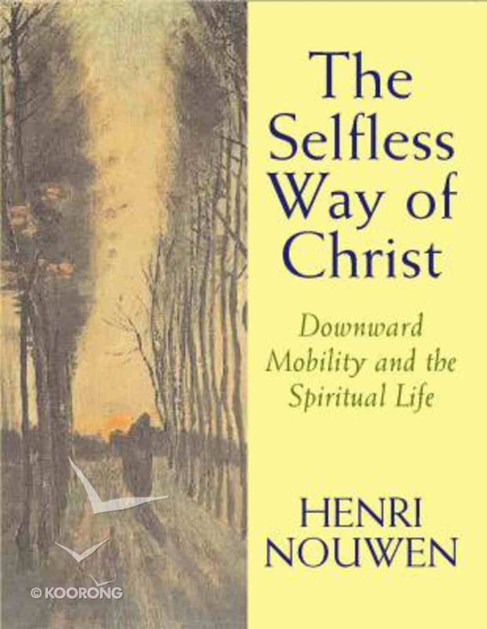 The Selfless Way of Christ Paperback