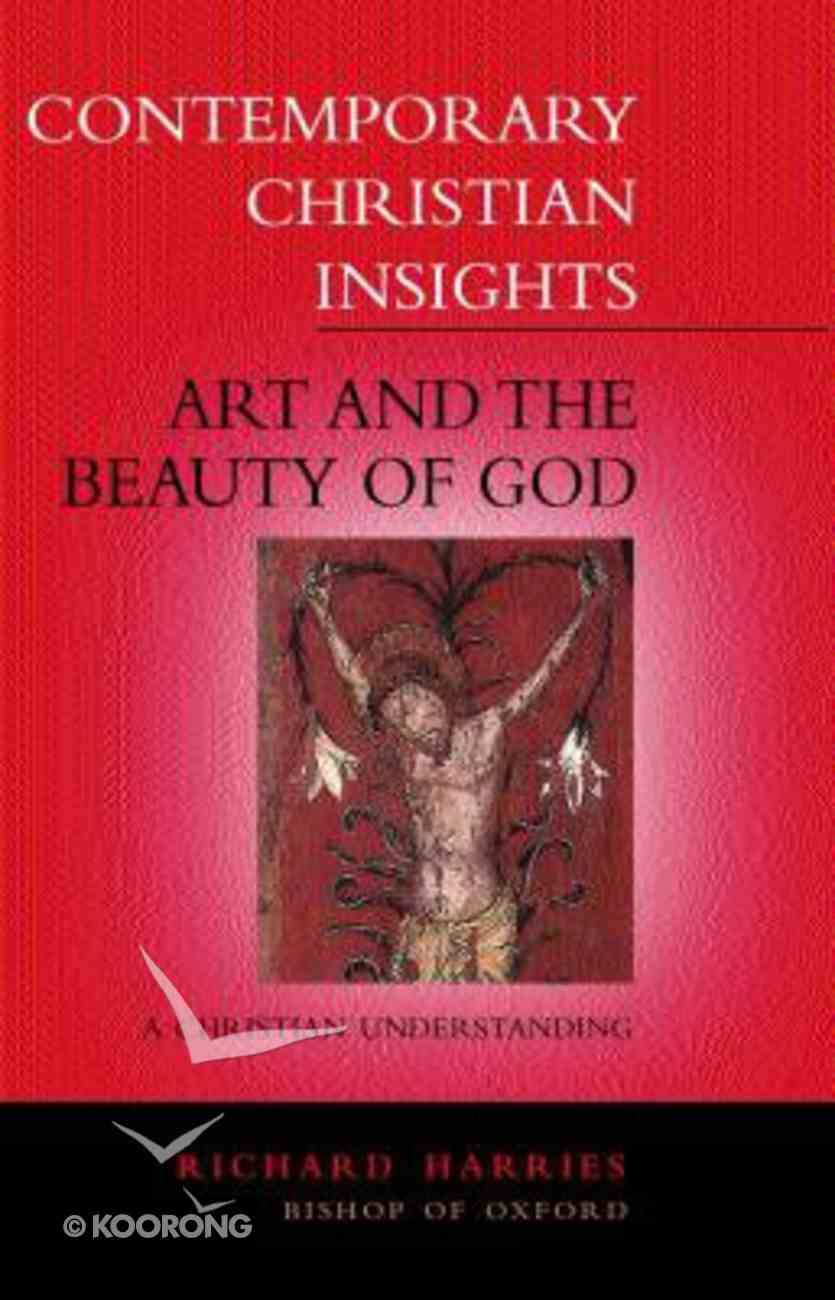Art and the Beauty of God (Contemporary Christian Insights Series) Paperback