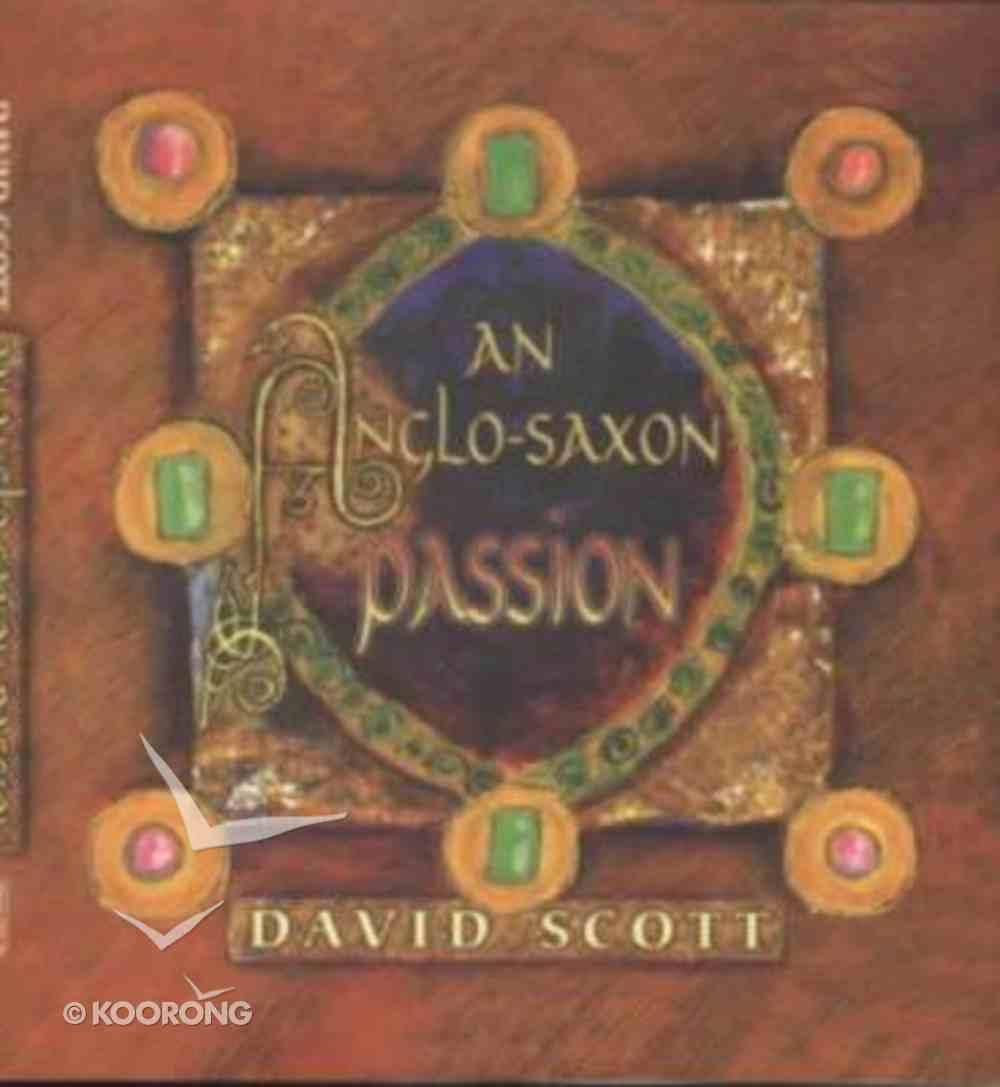 Anglo-Saxon Passion Hardback