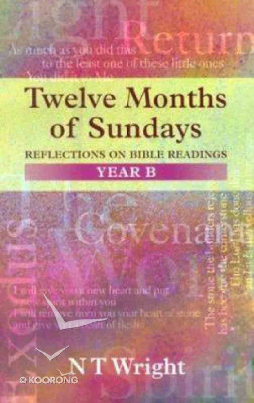 Twelve Months of Sundays (Year B) Paperback