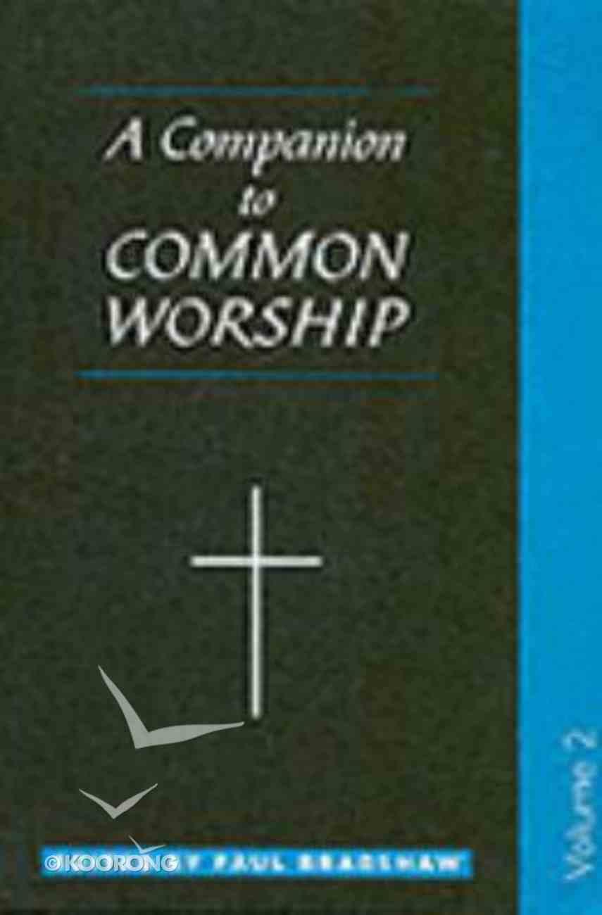 A Companion to Common Worship (Vol 2) Paperback
