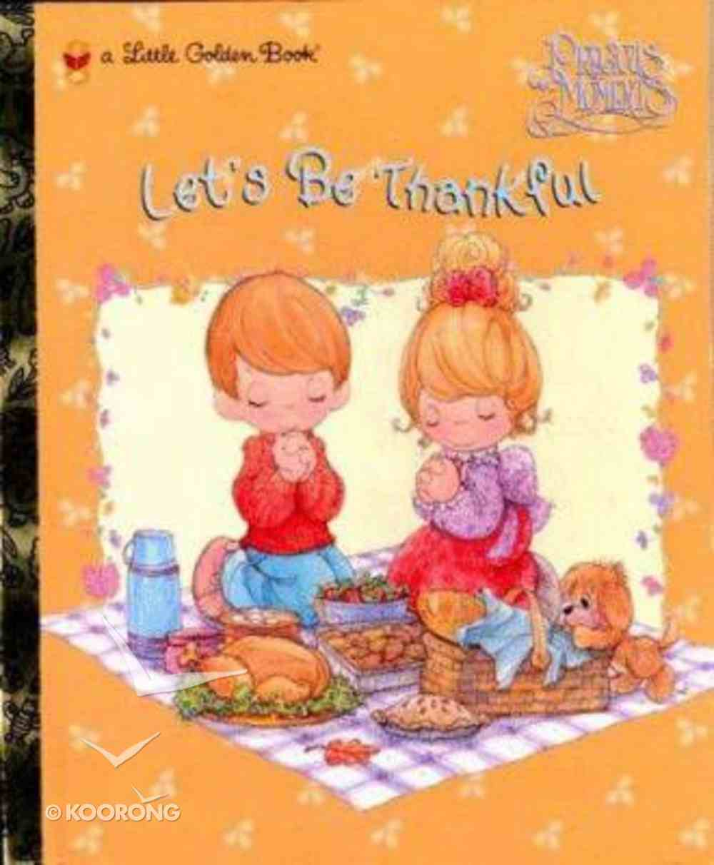 Let's Be Thankful (Precious Moments) (Little Golden Book Series) Hardback