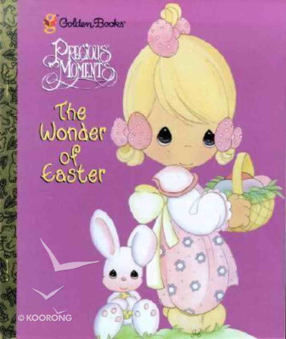 The Wonder of Easter (Precious Moments) (Golden Books Series) Hardback