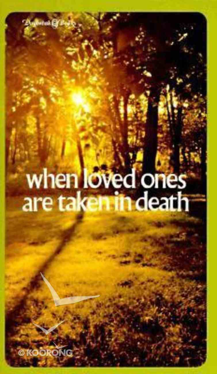 When Loved Ones Are Taken in Death Paperback