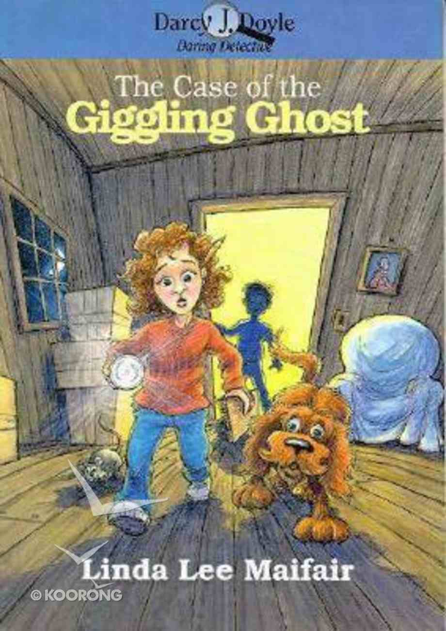 The Case of the Giggling Ghost (Darcy J Doyle Series) Paperback