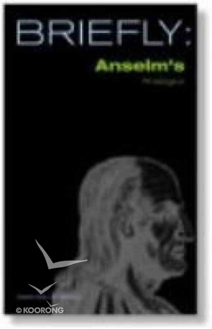 Anselm's Proslogion (Briefly Series) Paperback