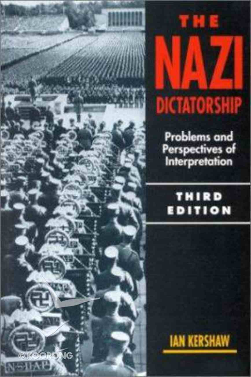 Nazi Dictatorship: Problems and Perspectives Paperback
