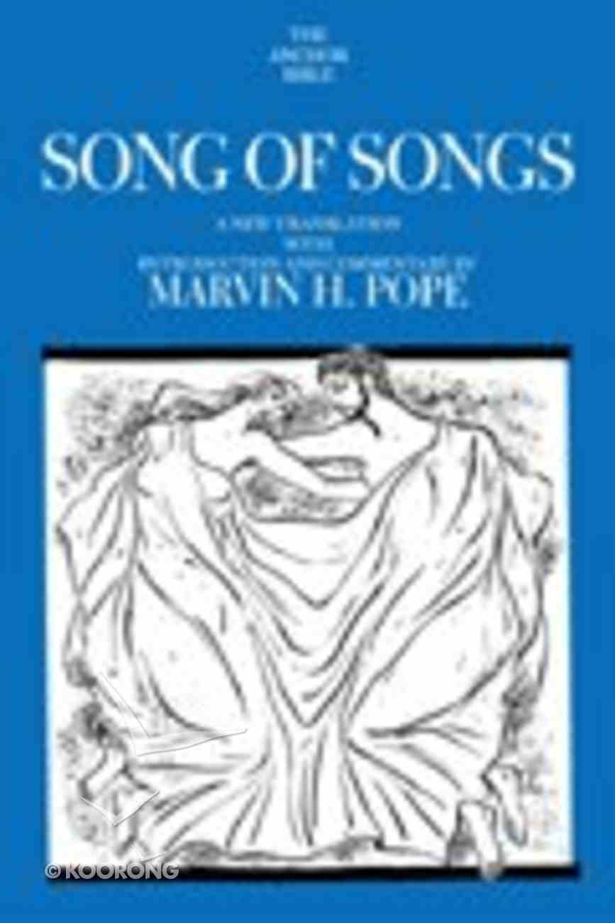 Anchor: Song of Songs (#07C in Anchor Bible Commentaries Series) Hardback